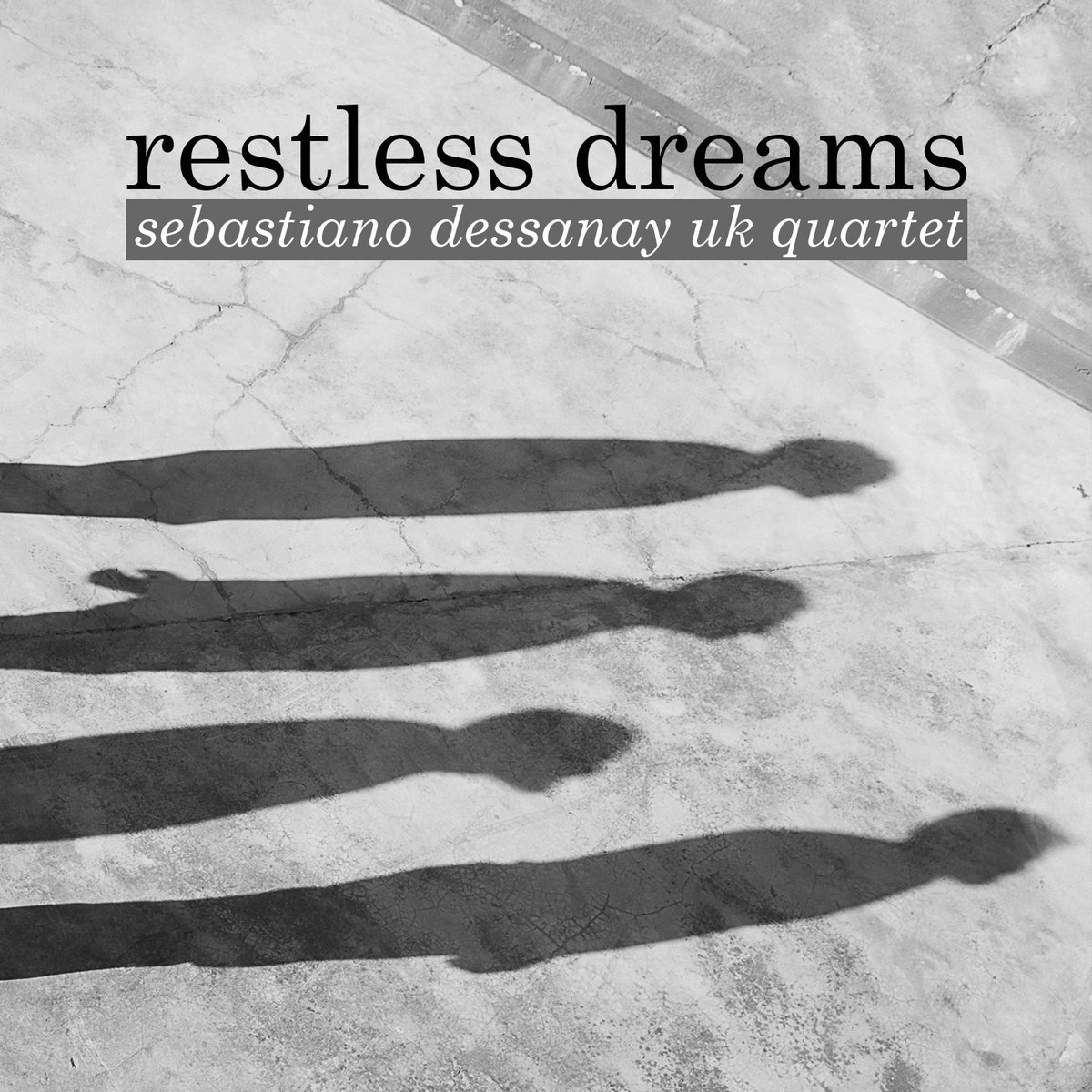 Restless Dreams Cover, Sebastiano Dessanay UK Quartet