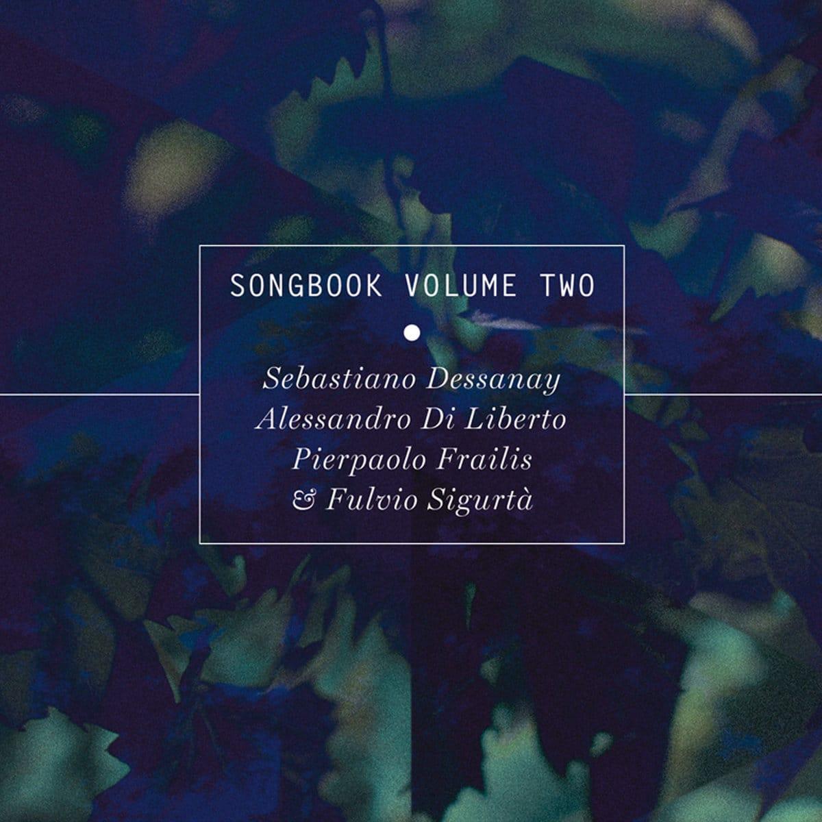 Songbook Volume One, Sebastiano Dessanay